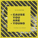 C.C.Catch - Cause You Are Young (Storm DJs Extended mix)