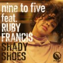 Nine To Five feat. Ruby Francis - Shady Shoes (Reel People Remix)