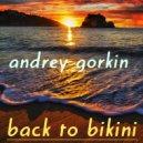 DJ Andrey Gorkin - Back To Bikini vol.12 (Groovy Bang) ()