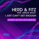 Herd & Fitz feat. Abigail Bailey - I Just Can\'t Get Enough (Andrey Keyton 2k19 Rework)