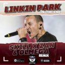 Linkin Park - In The End (SKILL x ZAN & OLMEGA Remix Radio Edit)