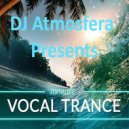 DJ Atmosfera - Vocal Trance Collection (Podcast Mix)