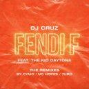 DJ Cruz feat. The Kid Daytona - Fendi F (No Hopes Remix)
