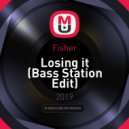 Fisher - Losing it (Bass Station Edit)