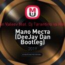 Ivan Valeev feat. Dj Tarantino vs Henri - Мало Места (DeeJay Dan Bootleg)