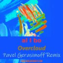 al l bo - Overcloud (Pavel Gerasimoff Remix)
