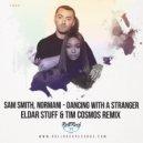 Sam Smith, Normani - Dancing With A Stranger (Eldar Stuff, Tim Cosmos Remix)