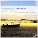 RJ Chevalier feat. Tara Minton - Do What You Do (2019 Mix)