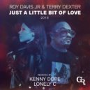 Roy Davis Jr. & Terry Dexter - Just A Little Bit Of Love 2019 (Lonely C Remix)