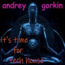 DJ Andrey Gorkin - It\'s Time For Tech House #040 ()