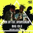 OBN Jay Feat. JayDaYoungan - Big Ole (Anton Cocs Remix)