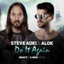 Steve Aoki & Alok - Do It Again (Binayz & S-Nike Remix)