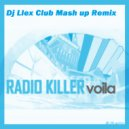 Radio Killer - Voila (Dj Llex Mash up Club Remix)