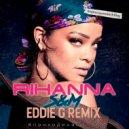 Rihanna - S&M (Eddie G Remix)