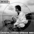 MiKey - Crystallization Episode #051 ()