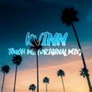 Kvinn - Touch Me (Original Mix)