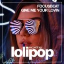 Focusbeat - Give Me Your Lovin (Vip Dub Mix)