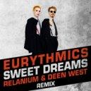 Eurythmics - Sweet Dreams (Relanium & Deen West Remix)