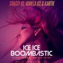 Shaggy Vs.Vanilla Ice & Kantik - Ice Ice Boombastic (STAiF Summer Mashup 2k19)