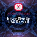 3+1 feat. Jerry Gozie - Never Give Up (AG Remix)