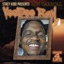 Stacy Kidd feat. Ron Carroll - Voodoo Ray (Main Mix)