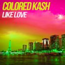 Colored Kash - Like love (Extended mix)