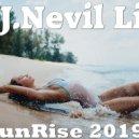 D.J.Nevil Life - SunRise 2019 ()