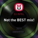 DJ iNTEL - Not the BEST mix! ()