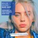 Billie Eilish - Bad Guy (Gumanev & Tim Cosmos Deep Remix)