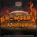 Bowser - Steakhouse (Original Mix)