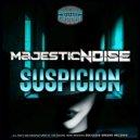 Majestic Noise - Suspicion (Original Mix)