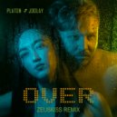 Platon & Joolay - Over (Zeuskiss Remix)