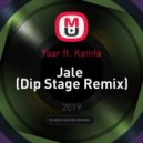 Yaar ft. Kanita - Jale (Dip Stage Remix)