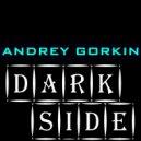 DJ Andrey Gorkin - Dark Side #006 ()