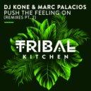 DJ Kone & Marc Palacios - Push the Feeling On (No Hopes Remix)
