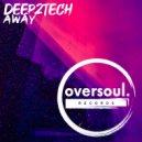 Deep2Tech - Away (Original Mix)
