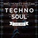 Dj Monkey Smile - Techno Soul (Mix)