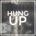 Martin Vide & Rosebud - Hung Up (Original Mix)