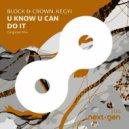 Block & Crown, Kegyi - U Know U Can Do It (Original Mix)