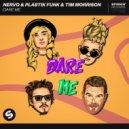 NERVO & Plastik Funk & Tim Morrison - Dare Me (Extended Mix)