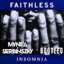 Faithless - Insomnia (Sterbinszky X MYNEA Bootleg)