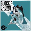 Block & Crown - I Want You So (Original Mix)