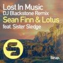 Sean Finn & Lotus feat. Sisters Sledge - Lost In Music (DJ Blackstone Remix)