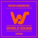 Kevin Andrews - La La La La Ley (Ivan Kay Remix)