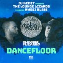 DJ Kemit, The Lounge Lizards, Kwesi Bless - Dancefloor (LL Remix)