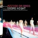 Azzizo Da Bass - Dooms night (Dima Love 2020 remix)