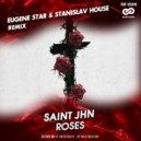 Saint Jhn - Roses (Eugene Star & StaniSlav House Remix)