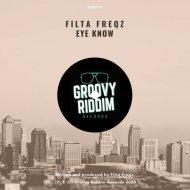 Filta Freqz - Eye Know (Original mix)