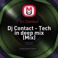 DJ Contact - Tech in deep mix (Mix)
