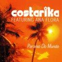 Costarika & Ana Flora - Paraiso Do Mundo (feat. Ana Flora) (Scry Edit Mix)